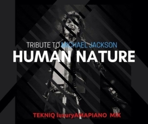 TekniQ SA - Tribute to Michael Jackson (Human Nature) Amapiano Mix